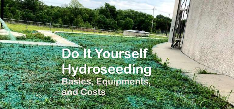 Do It Yourself Hydroseeding Basics Equipments And Costs