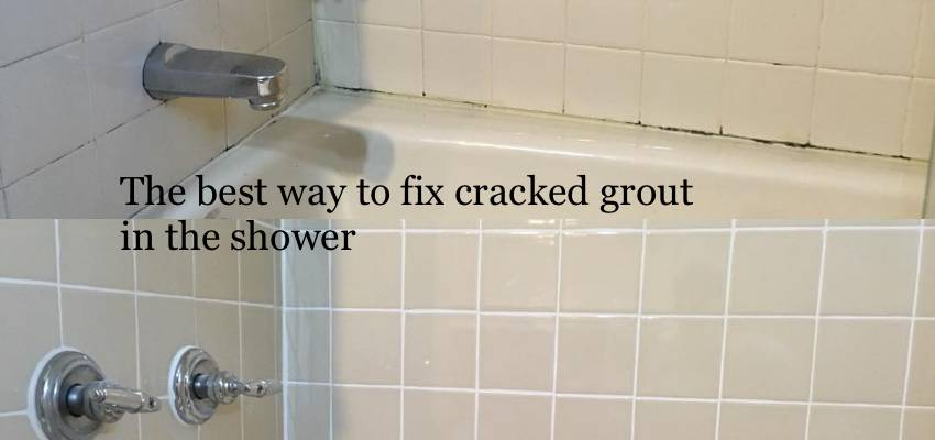 How To Fix Ed Grout In The Shower An Informative Guide