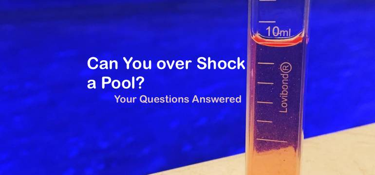 Can You Over Shock A Pool Your Questions Answered