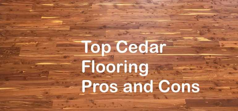 Top Cedar Flooring Pros And Cons