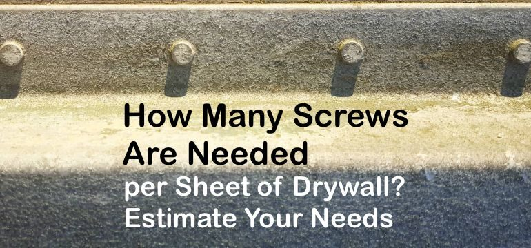 How Many S Per Sheet Of Drywall Estimate Your Needs