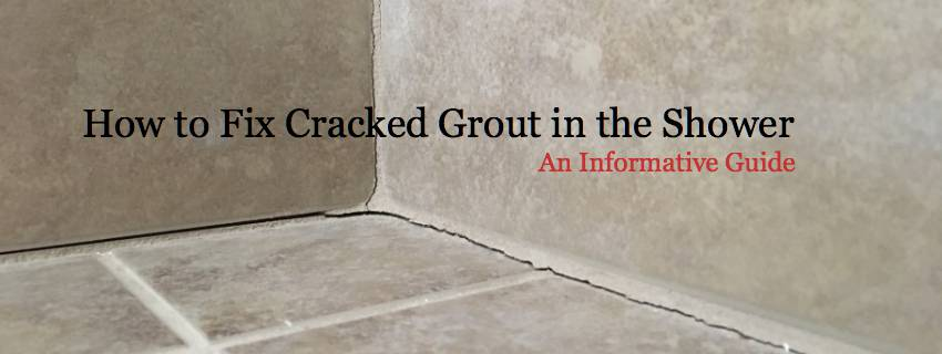how to fix cracked grout in the shower an informative guide. Black Bedroom Furniture Sets. Home Design Ideas