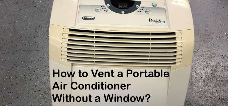 How to Vent a Portable Air Conditioner Without a Window?