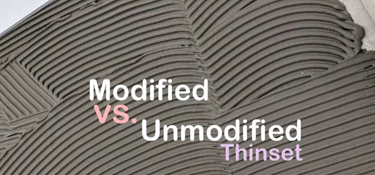 Modified Vs Unmodified Thinset