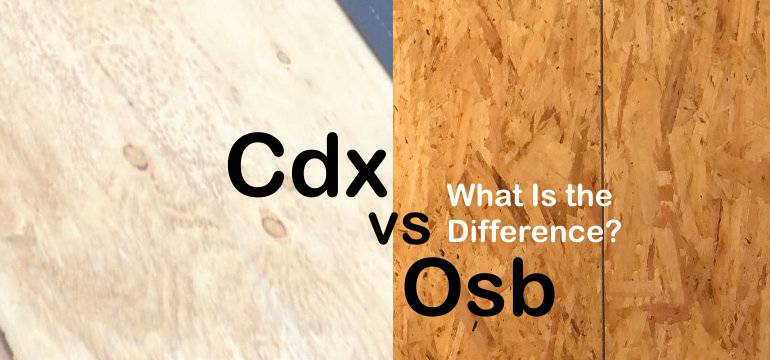 Cdx Vs Osb What Is The Difference