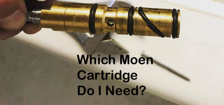 Which Moen Cartridge Do I Need